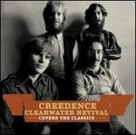 Creedence Clearwater Revival Covers the Classics - Creedence Clearwater Revival