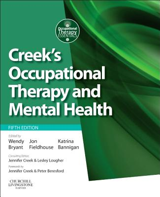 Creek's Occupational Therapy and Mental Health - Bannigan, Katrina, Dr. (Editor), and Bryant, Wendy (Editor), and Fieldhouse, Jon (Editor)