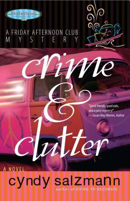 Crime and Clutter: A Friday Afternoon Club Mystery - Salzmann, Cyndy