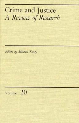 Crime and Justice, Volume 20: An Annual Review of Research - Tonry, Michael (Editor)
