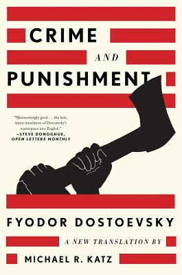 Crime and Punishment: A New Translation - Dostoevsky, Fyodor, and Katz, Michael R (Translated by)