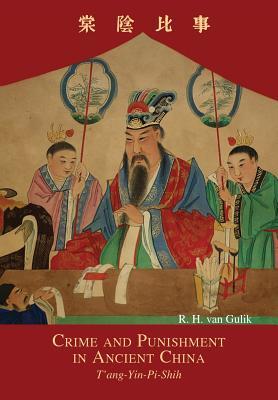Crime and Punishment in Ancient China: T'Ang-Yin-Pi-Shih - Van Gulik, Robert Hans (Translated by)