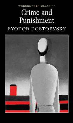 Crime and Punishment: With selected excerpts from the Notebooks for Crime and Punishment - Dostoevsky, Fyodor, and Garnett, Constance (Translated by), and Carabine, Keith, Dr. (Series edited by)