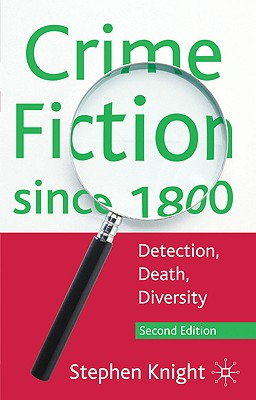 Crime Fiction Since 1800: Detection, Death, Diversity - Knight, Stephen