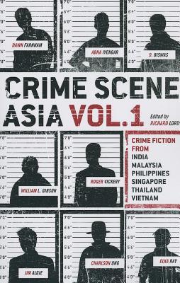 Crime Scene Asia: Vol. 1 - Lord, Richard (Editor)