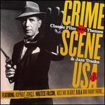 Crime Scene USA: Classic Film Noir Themes & Jazz Tracks