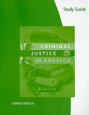 Criminal Justice in America - Cole, George F, and Smith, Christopher E, and Hinduja, Sameer (Prepared for publication by)