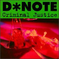 Criminal Justice - D*Note