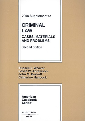 Criminal Law Supplement: Cases, Materials and Problems - Weaver, Russell L, and Abramson, Leslie W, and Burkoff, John M