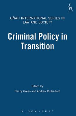 Criminal Policy in Transition - Page, Edward, and Green, Penny, and Rutherford, Andrew, Dr.