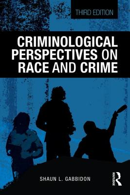 Criminological Perspectives on Race and Crime - Gabbidon, Shaun L