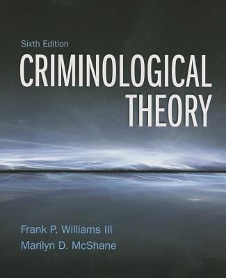 Criminological Theory - Williams, Franklin P., and McShane, Marilyn D.