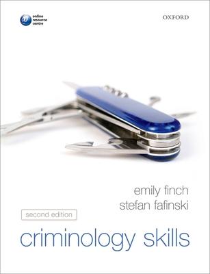 Criminology Skills - Finch, Emily, and Fafinski, Stefan