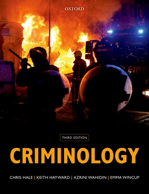 Criminology - Hale, Chris (Editor), and Hayward, Keith (Editor), and Wahidin, Azrini (Editor)