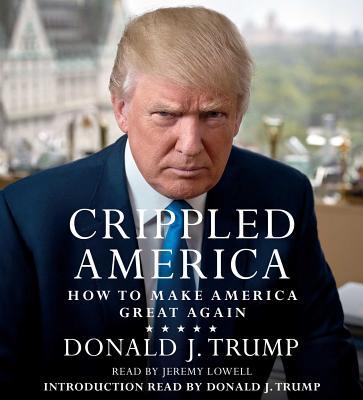 9781508212980: Crippled America: How to Make America Great ...