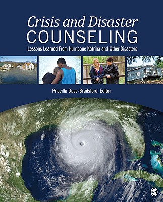 Crisis and Disaster Counseling: Lessons Learned from Hurricane Katrina and Other Disasters - Dass-Brailsford, Priscilla (Editor)
