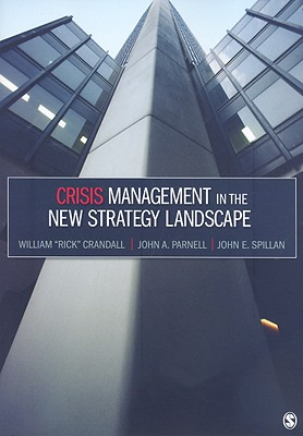 Crisis Management in the New Strategy Landscape - Crandall, William Rick, and Parnell, John A, and Spillan, John E