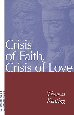 Crisis of Faith, Crisis of Love - Keating, Thomas, Ocso