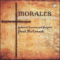 Cristóbal de Morales: Mass for the Feast of St. Isidore of Seville - Charles Pott (baritone); Gabrieli Consort; Gabrieli Players; Julian Clarkson (bass); Simon Grant (bass);...