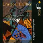 Cristobal Halffter: String Quartets Nos. 1, 2 & 7