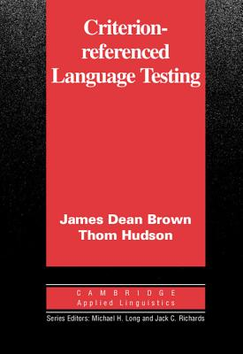 Criterion-Referenced Language Testing - Brown, James Dean, and Hudson, Thom, and James Dean, Brown