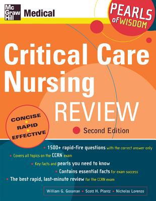 Critical Care Nursing Review: Pearls of Wisdom, Second Edition - Gossman, William G, Dr., and Plantz, Scott H, Dr., and Lorenzo, Nicholas
