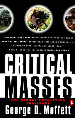 Critical Masses: The Global Population Challenge - Moffett, George D