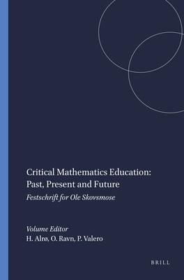 Critical Mathematics Education - Alr, Helle (Editor), and Valero, Paola (Editor), and Ravn, OLE (Editor)