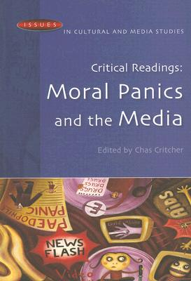 Critical Readings: Moral Panics and the Media - Critcher, Chas (Editor)