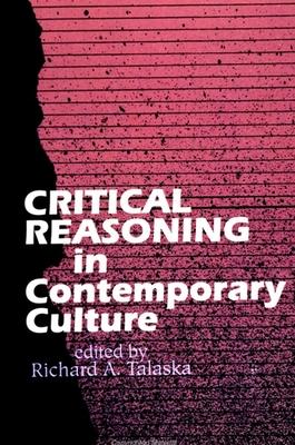 Critical Reasoning in Contemporary Culture - Talaska, Richard A (Editor)