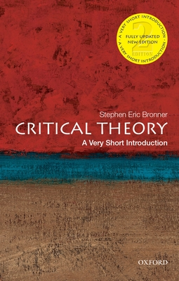 Critical Theory: A Very Short Introduction - Bronner, Stephen Eric