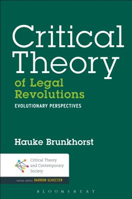 Critical Theory of Legal Revolutions: Evolutionary Perspectives - Brunkhorst, Hauke