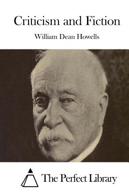 Criticism and Fiction - Howells, William Dean, and The Perfect Library (Editor)