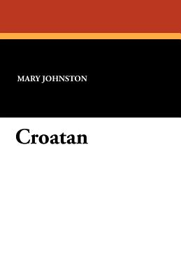Croatan - Johnston, Mary, Professor