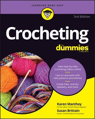 Crocheting for Dummies with Online Videos - Manthey, Karen, and Brittain, Susan