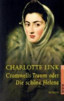 Cromwells Traum Oder Die Schone Helena - Link, Charlotte