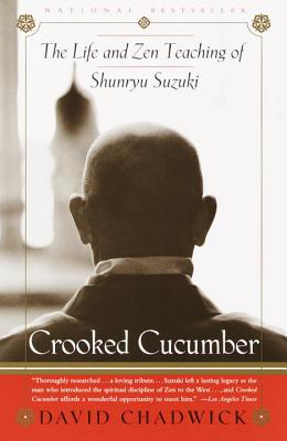 Crooked Cucumber: The Life and Teaching of Shunryu Suzuki - Chadwick, David