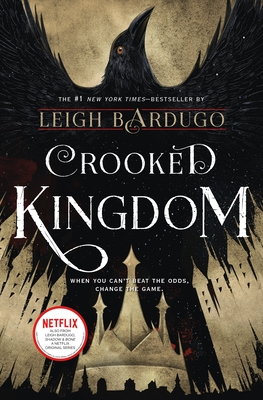 Crooked Kingdom: A Sequel to Six of Crows - Bardugo, Leigh