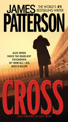 Cross: Also Published as Alex Cross - Patterson, James
