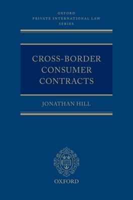 Cross-Border Consumer Contracts - Hill, Jonathan