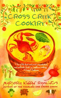 Cross Creek Cookery - Rawlings, Marjorie Kinnan