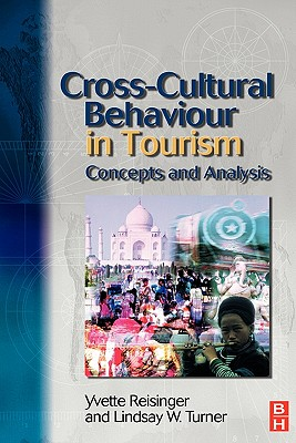 Cross Cultural Behaviour in Tourism - Reisinger, Yvette, PhD, and Turner, Lindsay