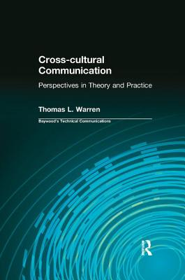 Cross-cultural Communication: Perspectives in Theory and Practice - Warren, Thomas L.