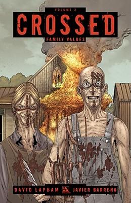 Crossed Volume 2: Family Values - Lapham, David, and Barreno, Javier