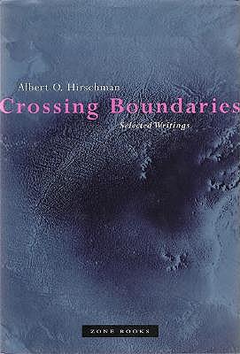 Crossing Boundaries: Selected Writings - Hirschman, Albert O