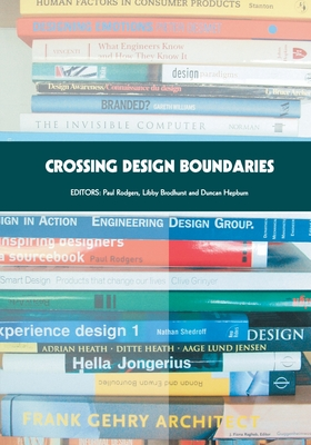 Crossing Design Boundaries: Proceedings of the 3rd Engineering & Product Design Education International Conference, 15-16 September 2005, Edinburg - Rodgers Paul