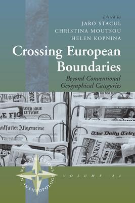 Crossing European Boundaries: Beyond Conventional Geographical Categories - Stacul, Jaro (Editor)