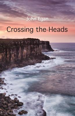 Crossing the Heads - Egan, John, Mr.