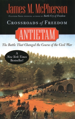 Crossroads of Freedom: Antietam - McPherson, James M