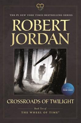Crossroads of Twilight: Book Ten of 'the Wheel of Time' - Jordan, Robert